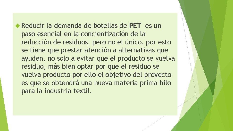 Reducir la demanda de botellas de PET es un paso esencial en la