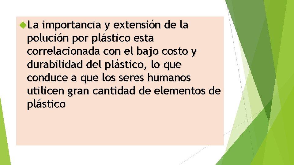 La importancia y extensión de la polución por plástico esta correlacionada con el