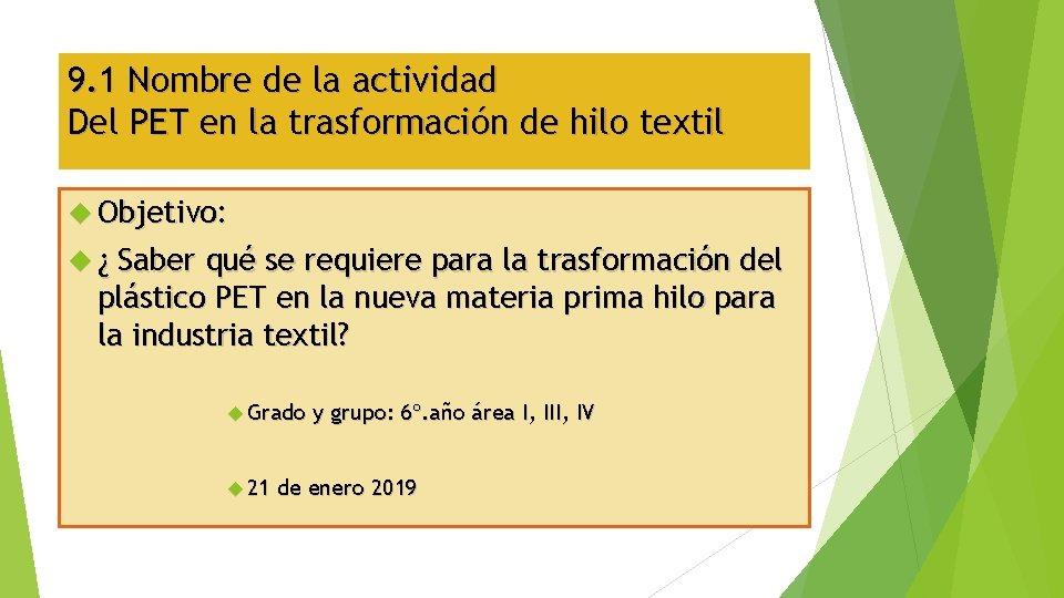 9. 1 Nombre de la actividad Del PET en la trasformación de hilo textil