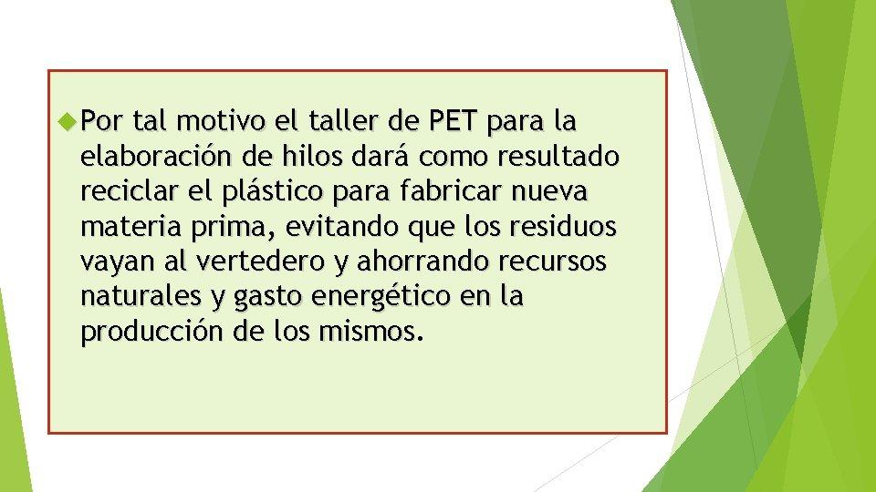 Por tal motivo el taller de PET para la elaboración de hilos dará