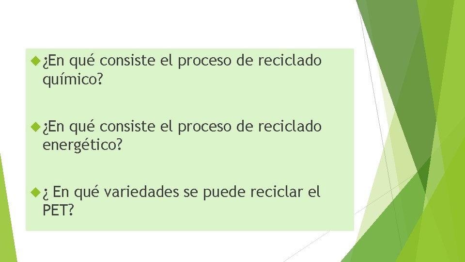 ¿En qué consiste el proceso de reciclado químico? ¿En qué consiste el proceso