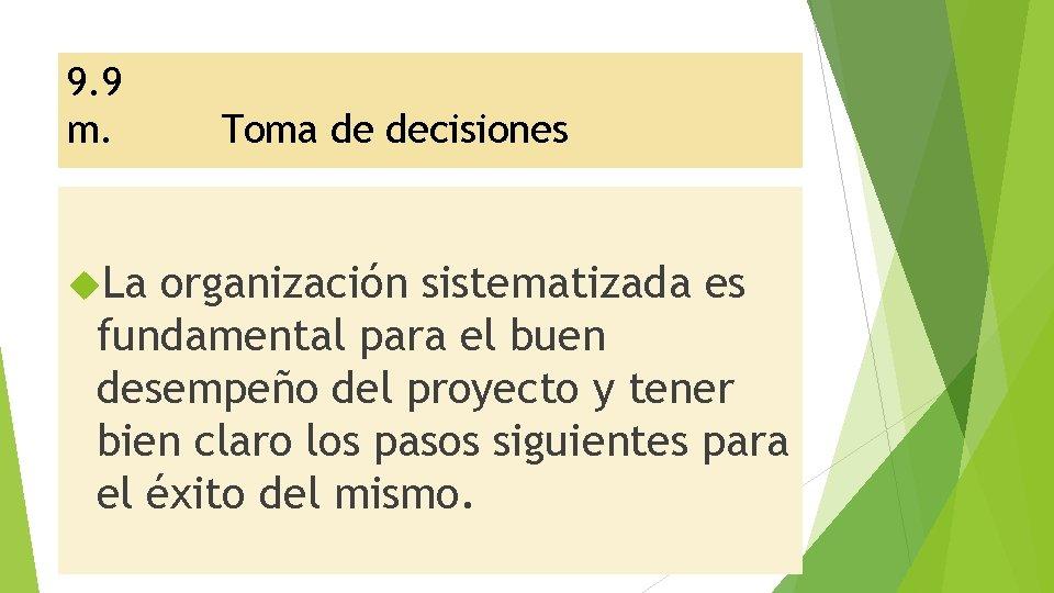 9. 9 m. La Toma de decisiones organización sistematizada es fundamental para el buen