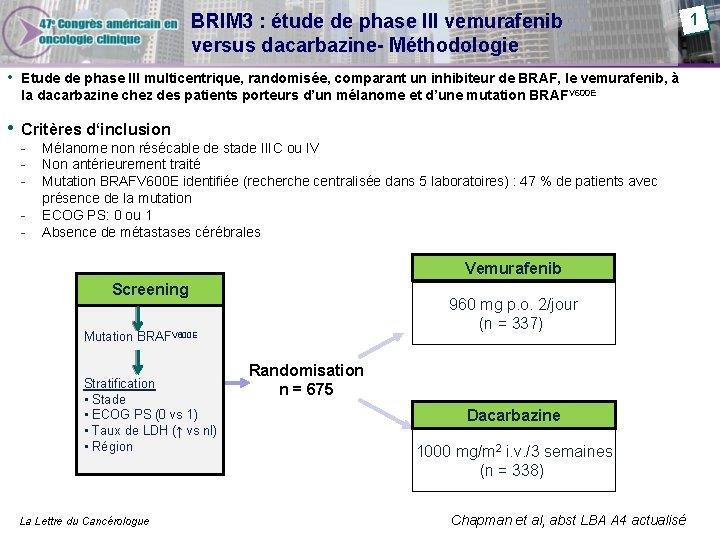 BRIM 3 : étude de phase III vemurafenib versus dacarbazine- Méthodologie • Etude de
