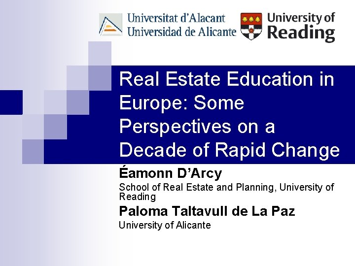 Real Estate Education in Europe: Some Perspectives on a Decade of Rapid Change Éamonn