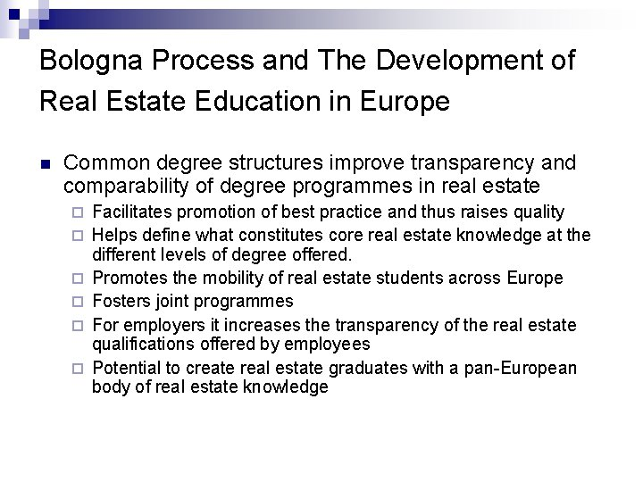 Bologna Process and The Development of Real Estate Education in Europe n Common degree