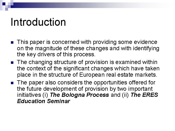 Introduction n This paper is concerned with providing some evidence on the magnitude of