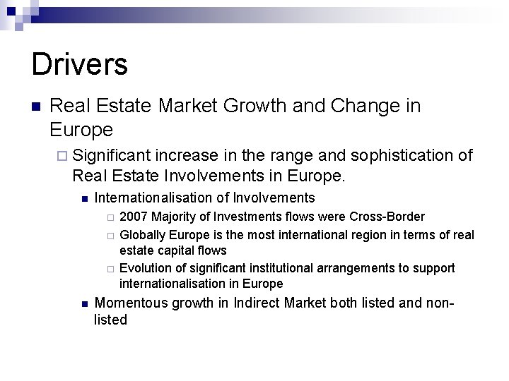 Drivers n Real Estate Market Growth and Change in Europe ¨ Significant increase in