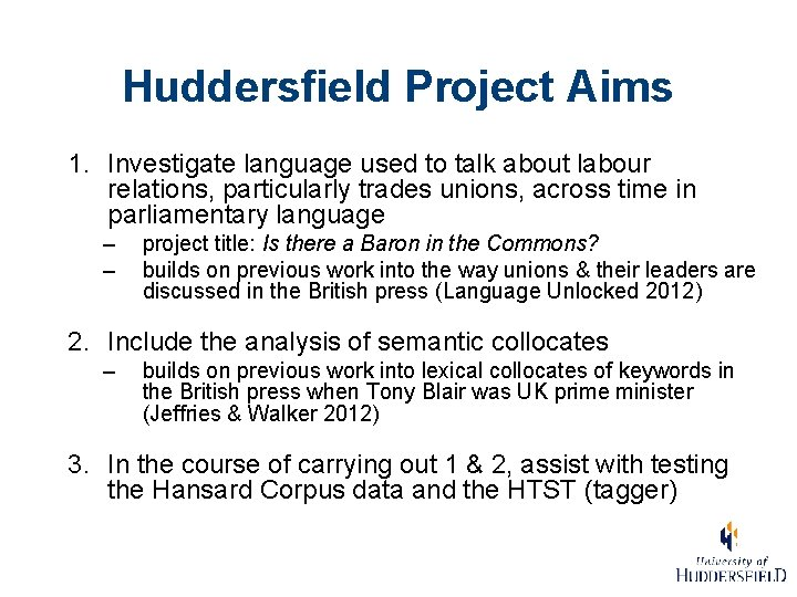 Huddersfield Project Aims 1. Investigate language used to talk about labour relations, particularly trades