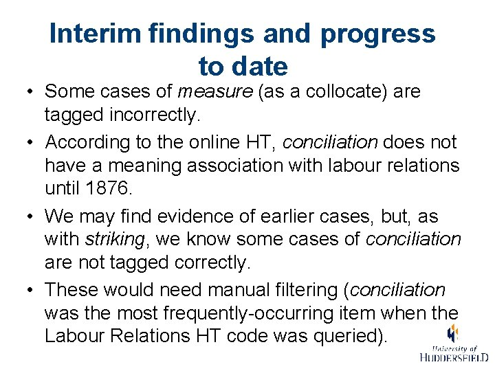 Interim findings and progress to date • Some cases of measure (as a collocate)