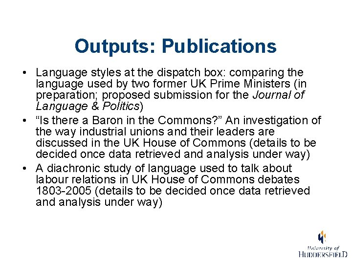 Outputs: Publications • Language styles at the dispatch box: comparing the language used by