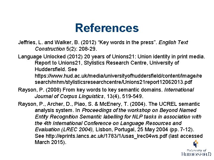 """References Jeffries, L. and Walker, B. (2012) """"Key words in the press"""". English Text"""