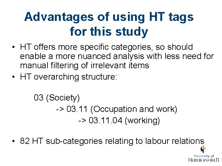 Advantages of using HT tags for this study • HT offers more specific categories,