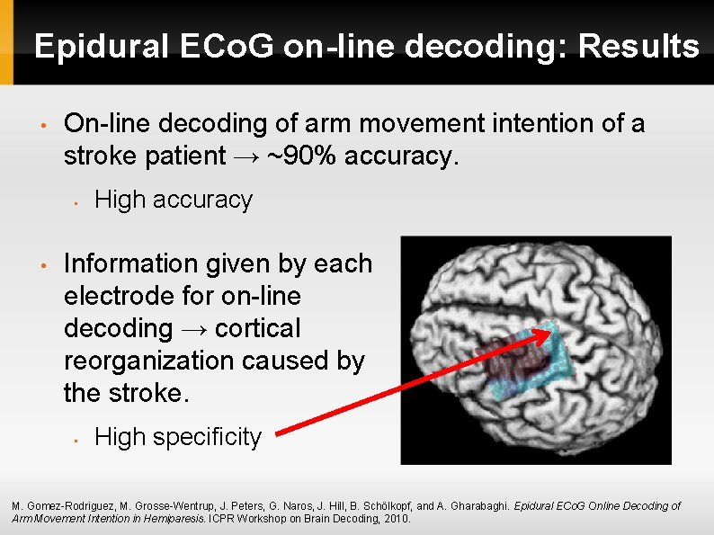 Epidural ECo. G on-line decoding: Results • On-line decoding of arm movement intention of