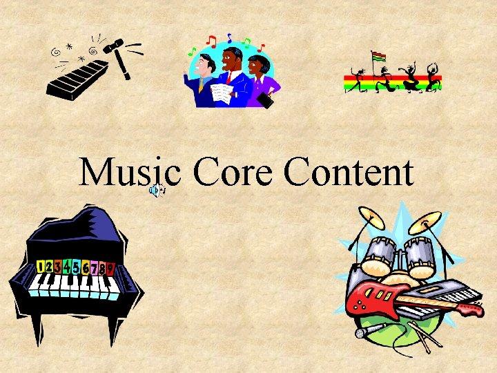 Music Core Content