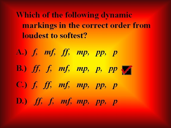 Which of the following dynamic markings in the correct order from loudest to softest?