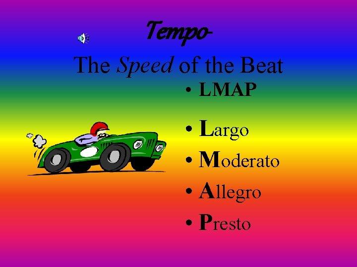Tempo. The Speed of the Beat • LMAP • Largo • Moderato • Allegro