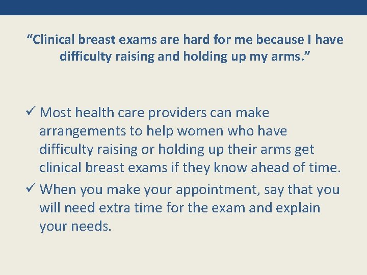 """""""Clinical breast exams are hard for me because I have difficulty raising and holding"""