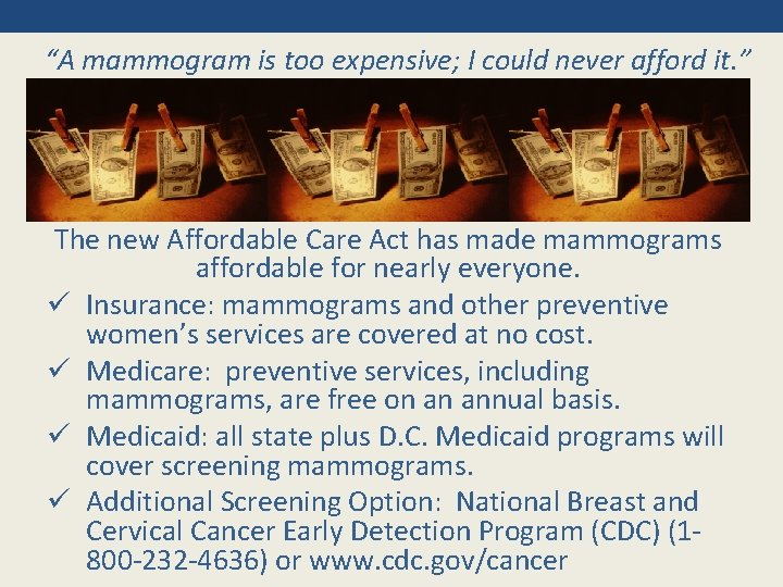 """""""A mammogram is too expensive; I could never afford it. """" The new Affordable"""