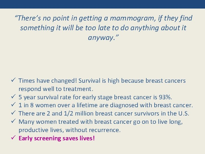 """""""There's no point in getting a mammogram, if they find something it will be"""