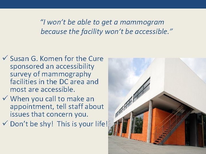 """""""I won't be able to get a mammogram because the facility won't be accessible."""