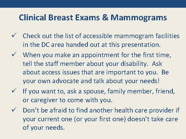 Clinical Breast Exams & Mammograms ü Check out the list of accessible mammogram facilities
