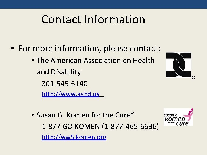 Contact Information • For more information, please contact: • The American Association on Health