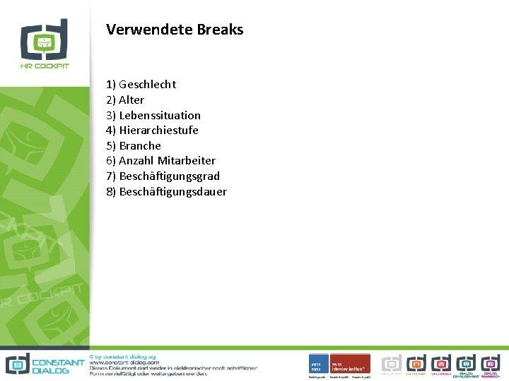 Verwendete Breaks 1) Geschlecht 2) Alter 3) Lebenssituation 4) Hierarchiestufe 5) Branche 6) Anzahl