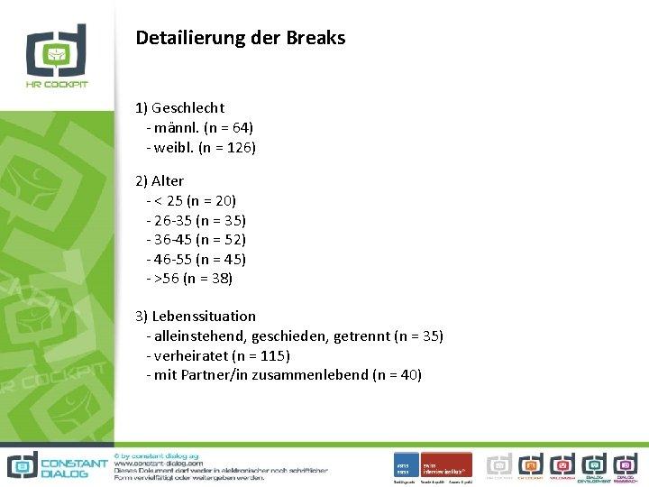 Detailierung der Breaks 1) Geschlecht - männl. (n = 64) - weibl. (n =