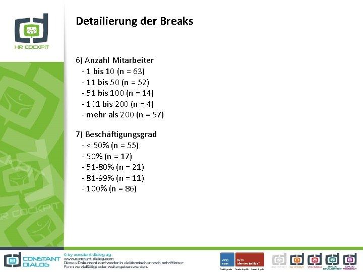 Detailierung der Breaks 6) Anzahl Mitarbeiter - 1 bis 10 (n = 63) -