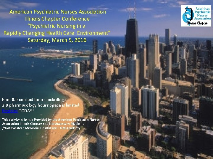 """American Psychiatric Nurses Association Illinois Chapter Conference """"Psychiatric Nursing in a Rapidly Changing"""