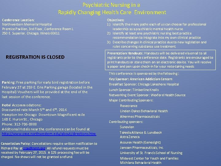 Psychiatric Nursing in a Rapidly Changing Health Care Environment Conference Location: Northwestern Memorial Hospital