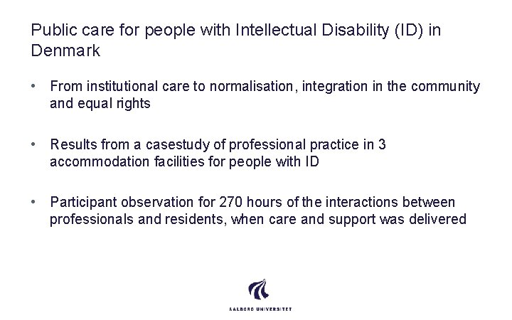 Public care for people with Intellectual Disability (ID) in Denmark • From institutional care