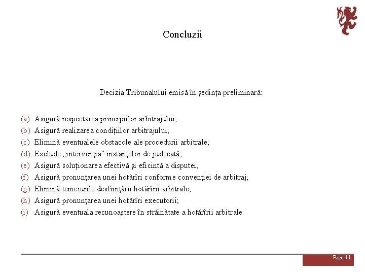 Concluzii Decizia Tribunalului emisă în şedinţa preliminară: (a) (b) (c) (d) (e) (f) (g)