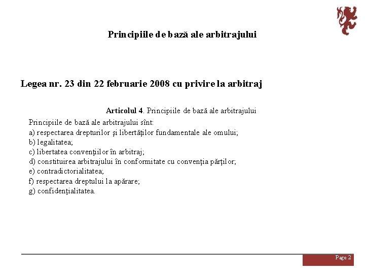 Principiile de bază ale arbitrajului Legea nr. 23 din 22 februarie 2008 cu privire