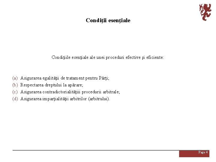 Condiţii esenţiale Condiţiile esenţiale unei proceduri efective şi eficiente: (a) (b) (c) (d) Asigurarea