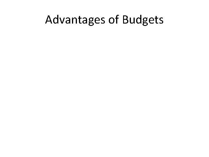 Advantages of Budgets