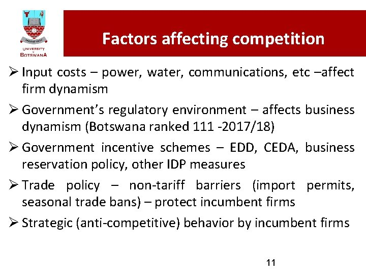 Factors affecting competition Ø Input costs – power, water, communications, etc –affect firm dynamism
