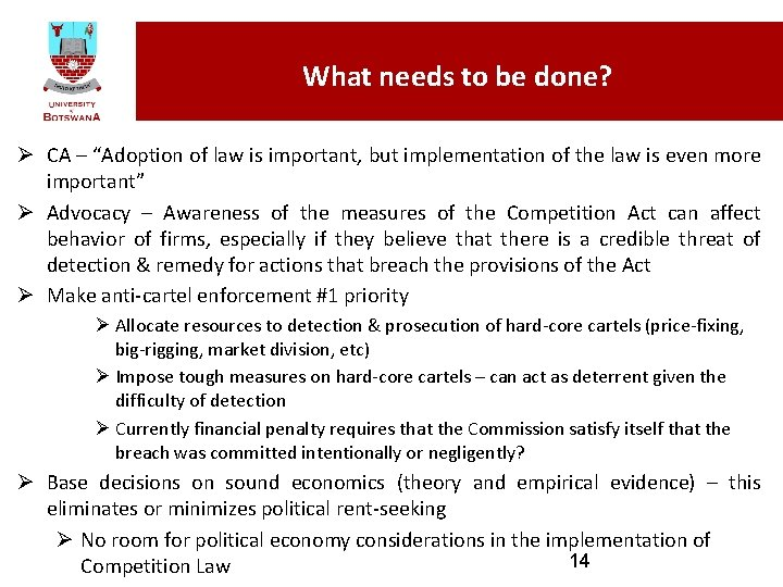 """What needs to be done? Ø CA – """"Adoption of law is important, but"""