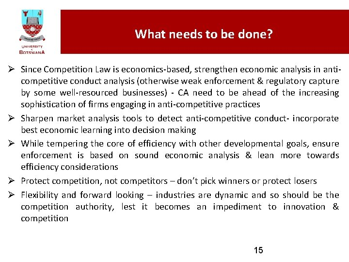 What needs to be done? Ø Since Competition Law is economics-based, strengthen economic analysis