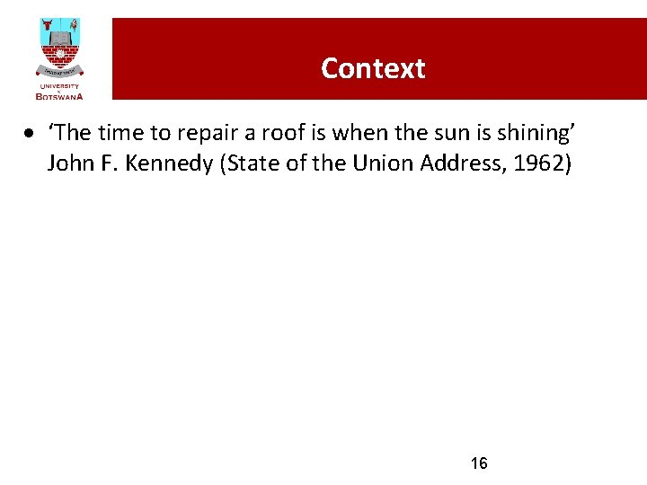 Context · 'The time to repair a roof is when the sun is shining'