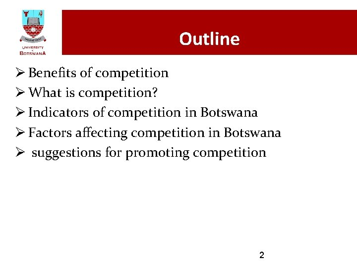 Outline Ø Benefits of competition Ø What is competition? Ø Indicators of competition in
