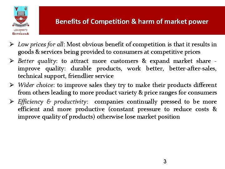 Benefits of Competition & harm of market power Ø Low prices for all: Most