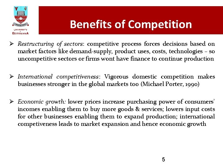 Benefits of Competition Ø Restructuring of sectors: competitive process forces decisions based on market