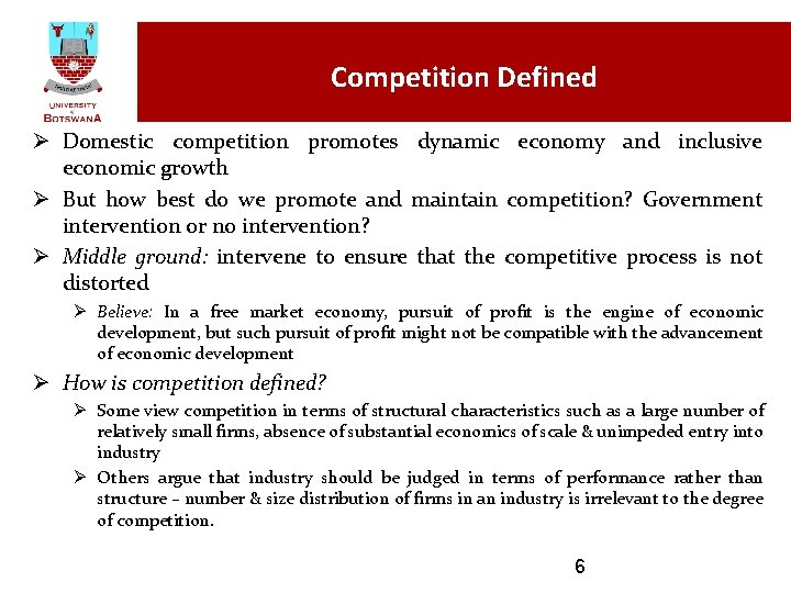 Competition Defined Ø Domestic competition promotes dynamic economy and inclusive economic growth Ø But