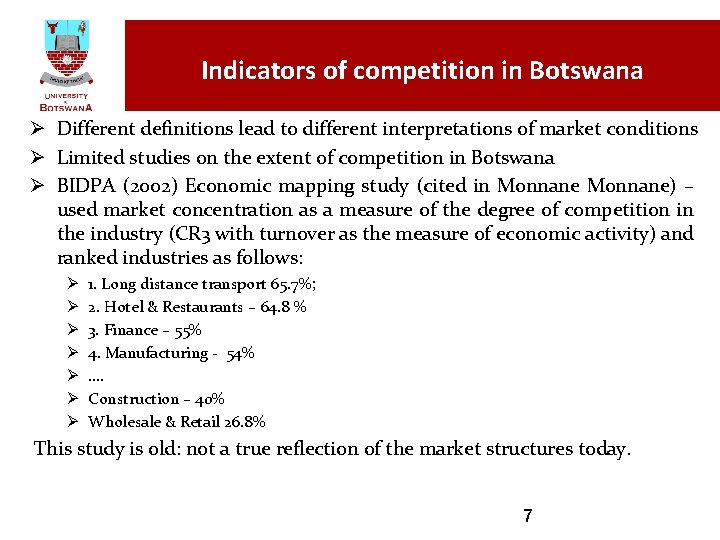 Indicators of competition in Botswana Ø Different definitions lead to different interpretations of market