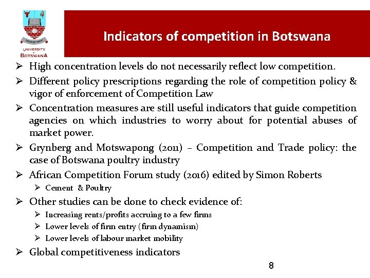 Indicators of competition in Botswana Ø High concentration levels do not necessarily reflect low