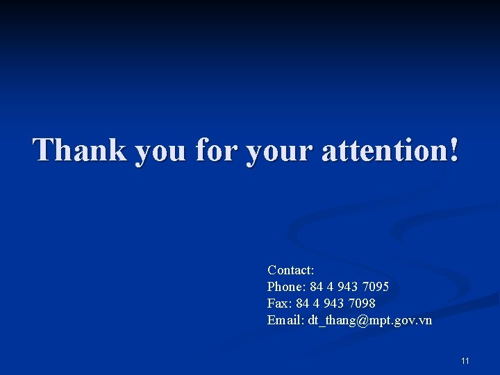 Thank you for your attention! Contact: Phone: 84 4 943 7095 Fax: 84 4