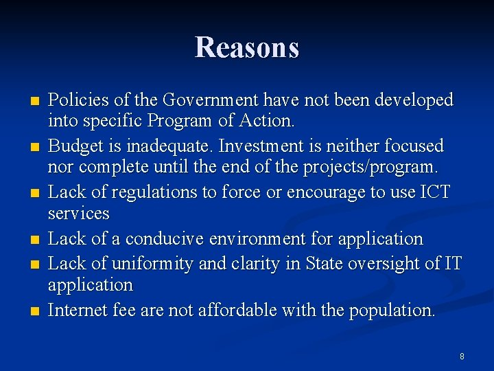 Reasons n n n Policies of the Government have not been developed into specific