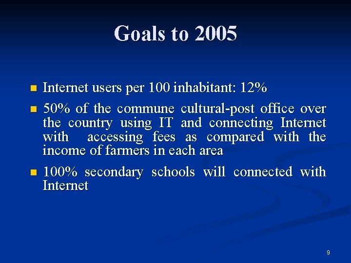 Goals to 2005 n n n Internet users per 100 inhabitant: 12% 50% of