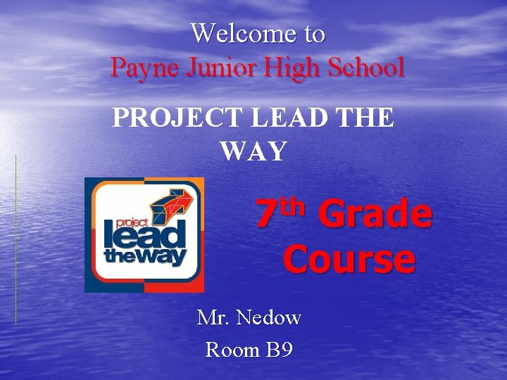 Welcome to Payne Junior High School PROJECT LEAD THE WAY th 7 Grade Course